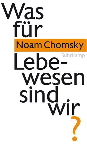 Was für Lebewesen sind wir? von Chomsky,  Noam, Schiffmann,  Michael