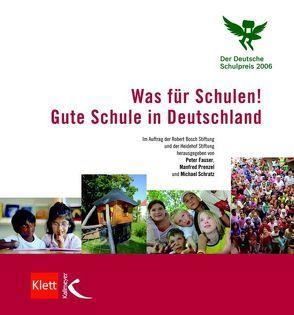 Was für Schulen! Gute Schule in Deutschland von Fauser,  Peter, Prenzel,  Manfred, Schratz,  Michael