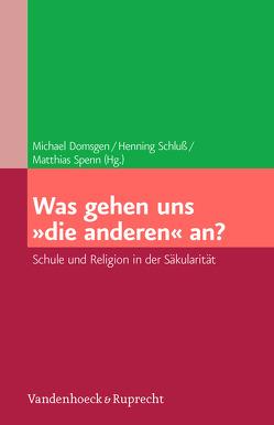 Was gehen uns »die anderen« an? von Bucher,  Georg, Domsgen,  Michael, Lütze,  Frank Michael, Passin,  Carsten, Spenn,  Matthias, Tröhler,  Daniel, Wohlrab-Sahr,  Monika