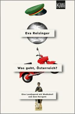 Was geht, Österreich? von Reisinger,  Eva
