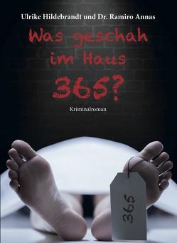 Was geschah im Haua 365 von Annas,  Dr. Ramiro, Hildebrandt,  Ulrike