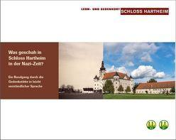Was geschah in Schloss Hartheim in der Nazi-Zeit? von Rachbauer,  Markus, Schwanninger,  Florian, Zauner-Leitner,  Irene