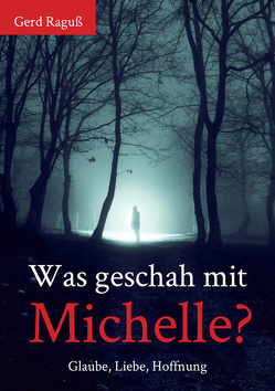 Was geschah mit Michelle? von Raguß,  Gerd