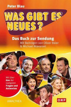 Was gibt es Neues? von Baier,  Oliver, Blau,  Peter, Niavarani,  Michael