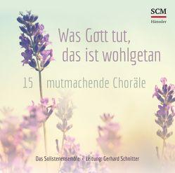 Was Gott tut, das ist wohlgetan von Schnitter,  Gerhard, Solistenensemble