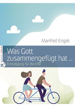 Was Gott zusammengefügt hat … von Engeli,  Manfred