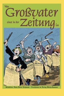 Was Großvater einst in der Zeitung las von Lehmann,  Hans-Dieter
