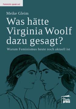 Was hätte Virginia Woolf dazu gesagt? von Gleim,  Meike