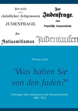 """""""Was halten Sie von den Juden?"""" von Gräfe,  Thomas"""