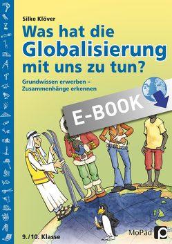 Was hat die Globalisierung mit uns zu tun? von Hartmann,  Anne, Klöver,  Silke