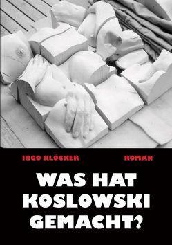 Was hat Koslowski gemacht? von Kloecker,  Ingo
