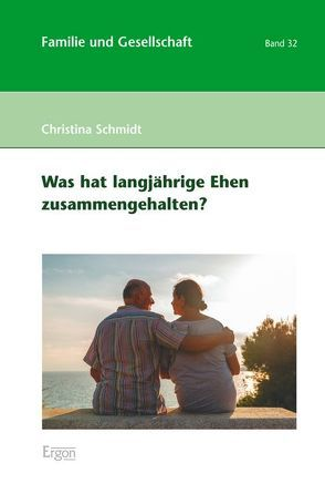 Was hat langjährige Ehen zusammengehalten? von Schmidt,  Christina