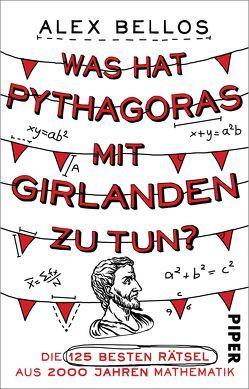 Was hat Pythagoras mit Girlanden zu tun? von Bellos,  Alex, Kleinschmidt,  Bernhard