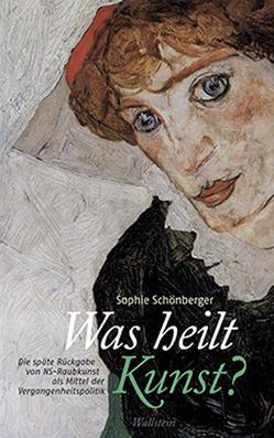Was heilt Kunst? von Schönberger,  Sophie