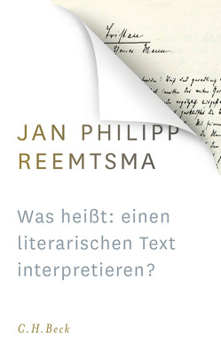 Was heißt: einen literarischen Text interpretieren? von Reemtsma,  Jan Philipp