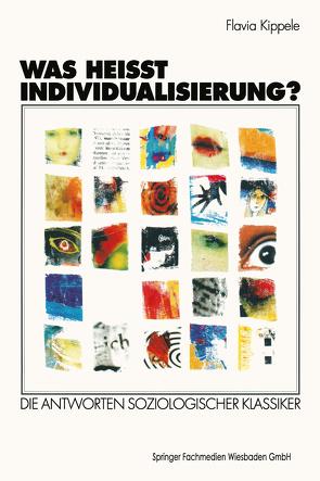 Was heißt Individualisierung? von Kippele,  Flavia