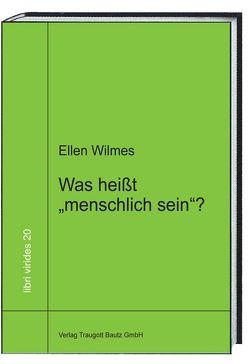 """Was heißt """"menschlich sein""""? von Sepp,  Hans Rainer, Wilmes,  Ellen"""