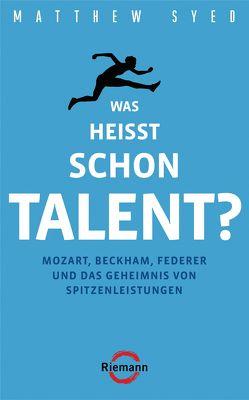 Was heißt schon Talent? von Kretzschmar,  Gisela, Syed,  Matthew