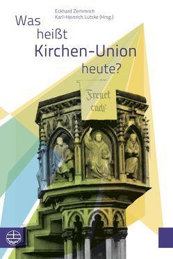 Was heißt Kirchen-Union heute? von Lütcke,  Karl-Heinrich, Zemmrich,  Eckhard