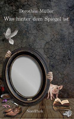 Was hinter dem Spiegel ist von Müller,  Dorothea, Roß,  Malte
