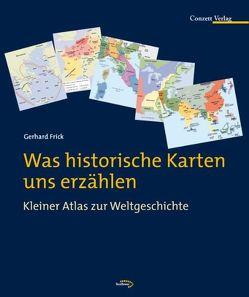 Was historische Karten uns erzählen von Frick,  Gerhard