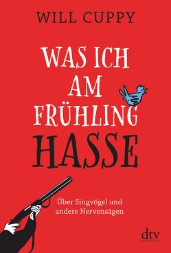Was ich am Frühling hasse von Cuppy,  Will, Gruber,  Wolf, Wolff,  Lutz-W.