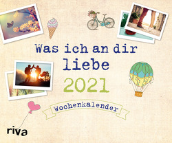 Was ich an dir liebe 2021 von Reinwarth,  Alexandra