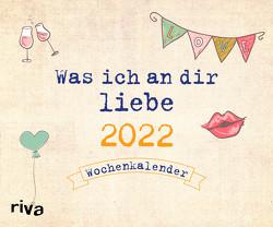 Was ich an dir liebe 2022 von Reinwarth,  Alexandra