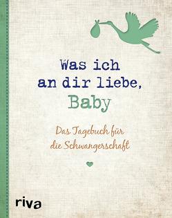 Was ich an dir liebe, Baby von Reinwarth,  Alexandra
