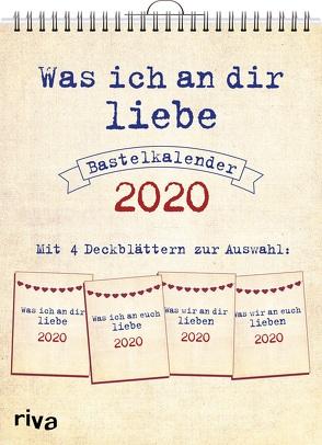 Was ich an dir liebe – Bastelkalender 2020 von Reinwarth,  Alexandra