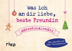 Was ich an dir liebe, beste Freundin – Adventskalender von Reinwarth,  Alexandra