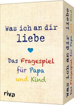 Was ich an dir liebe – Das Fragespiel für Papa und Kind von Riva Verlag