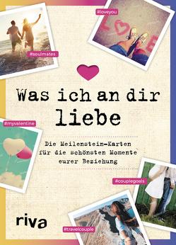 Was ich an dir liebe – Die Meilenstein-Karten für die schönsten Momente eurer Beziehung von Reinwarth,  Alexandra