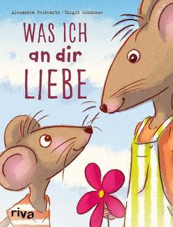 Was ich an dir liebe – Kinderbuch von Reinwarth,  Alexandra, Schössow,  Birgit