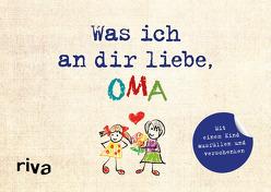 Was ich an dir liebe, Oma – Version für Kinder von Reinwarth,  Alexandra