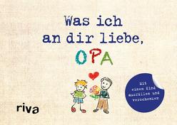 Was ich an dir liebe, Opa – Version für Kinder von Reinwarth,  Alexandra
