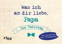 Was ich an dir liebe, Papa – Zum Vatertag von Reinwarth,  Alexandra