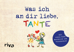 Was ich an dir liebe, Tante – Version für Kinder von Reinwarth,  Alexandra
