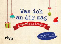 Was ich an dir mag – Adventskalender von Reinwarth,  Alexandra