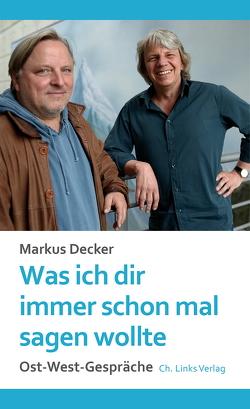 Was ich dir immer schon mal sagen wollte von Decker,  Markus