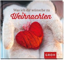 Was ich dir wünsche zu Weihnachten von Groh,  Joachim