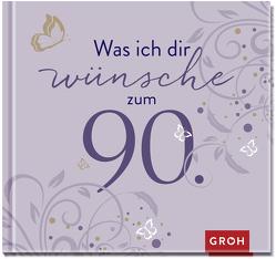 Was ich dir wünsche zum 90. von Groh,  Joachim