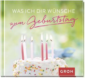 Was ich dir wünsche zum Geburtstag von Groh Redaktionsteam