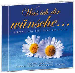 Was ich dir wünsche … von Cuthbert,  Sebastian, Jasper,  Jo, Natterer,  Pamela, Peter,  Lars