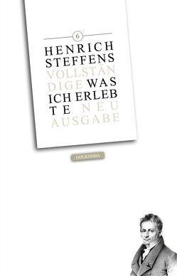 Was ich erlebte, Band 6 von Steffens,  Henrich