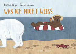 Was ich nicht weiß von Böge,  Dieter, Locher,  Sarah