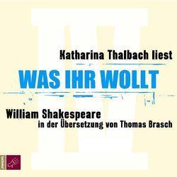 Was ihr wollt von Brasch,  Thomas, Shakespeare,  William, Thalbach,  Katharina