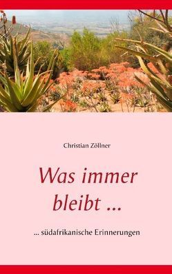 Was immer bleibt … von Zöllner,  Christian