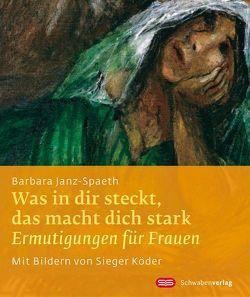 Was in dir steckt, das macht dich stark von Janz-Spaeth,  Barbara