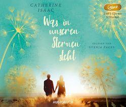 Was in unseren Sternen steht (2 MP3-CDs) von Isaac,  Catherine, Naumann,  Katharina, Pages,  Svenja